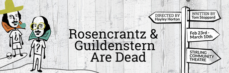 Rosencrantz and Guildenstern Are Dead - Feb/March 2018